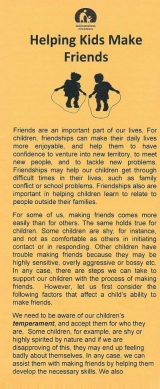 <h5>HELPING KIDS MAKE FRIENDS</h5><p>Tips for making friends (skills needed). How do we teach friendship skills to children? Pointers for helping older children make friends.</p>