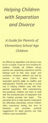 <h5>HELPING SCHOOL CHILDREN COPE WITH SEPARATION/DIVORCE</h5><p>Your child's feelings. Your child's behavior. Loyalty conflicts. What parents can do to help their child adjust</p>