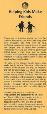 <h5>HELPING KIDS MAKE FRIENDS</h5><p>Tips for making friends (skills needed). How do we teach friendship skills to children? Pointers for helping older children make friends.</p>